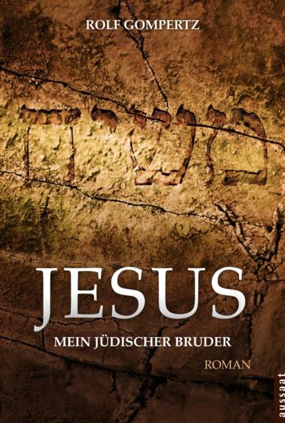c graupner jesus hat die rechte lehre gwv 1159 34 Rolf Gompertz Jesus - mein jüdischer Bruder