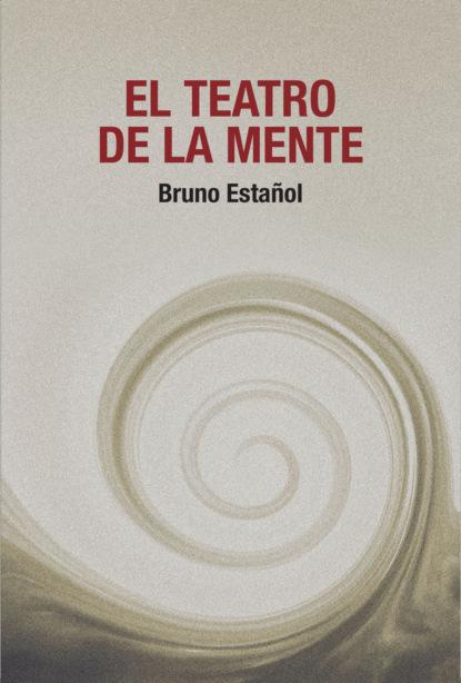 Фото - Bruno Estañol El teatro de la mente boye lafayette de mente japan s cultural code words