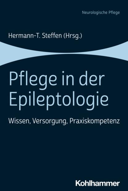 группа авторов verstehen in der psychiatrischen pflege Группа авторов Pflege in der Epileptologie