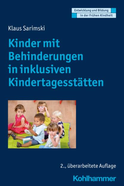 Klaus Sarimski Kinder mit Behinderungen in inklusiven Kindertagesstätten группа авторов teilhabebedarfe von menschen mit behinderungen