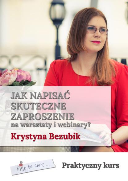 Krystyna Bezubik Jak napisać skuteczne zaproszenie na warsztaty i webinary radosław lewandowski jak napisać i wydać powieść