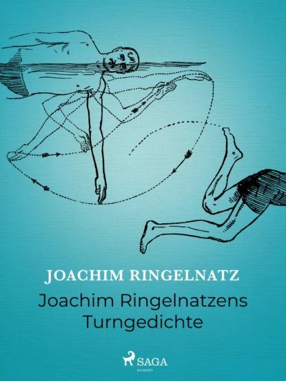 Joachim Ringelnatz Joachim Ringelnatzens Turngedichte joachim ringelnatz wie ein spatz am alexanderplatz