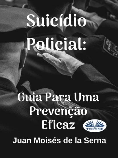 Suic?dio Policial: Guia Para Uma Preven??o Eficaz