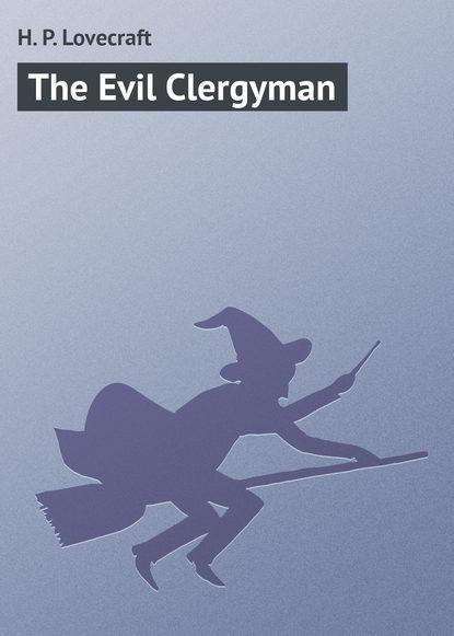 цена на Говард Филлипс Лавкрафт The Evil Clergyman