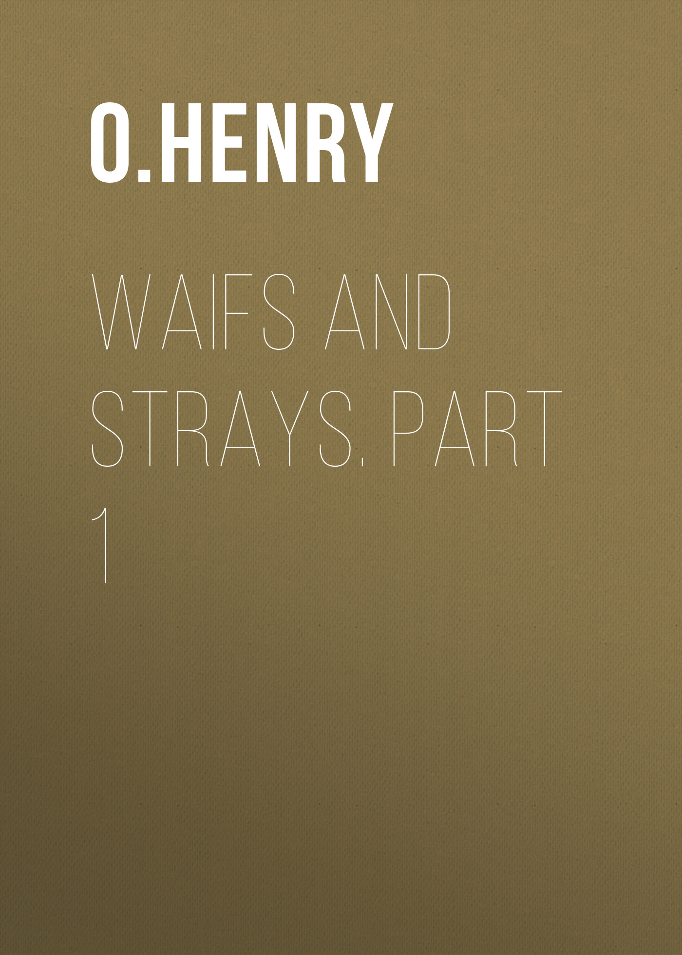 Waifs and Strays. Part 1