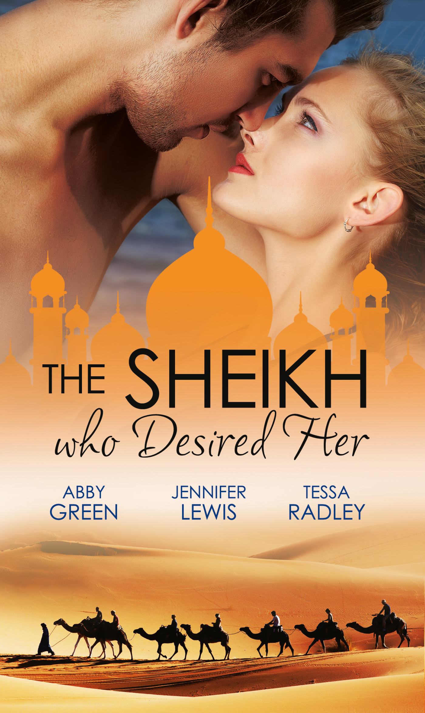 The Sheikh Who Desired Her: Secrets of the Oasis \/ The Desert Prince \/ Saved by the Sheikh!