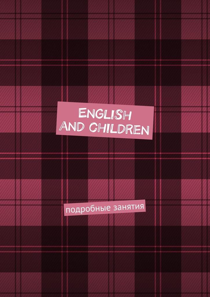 English and children. Подробные занятия
