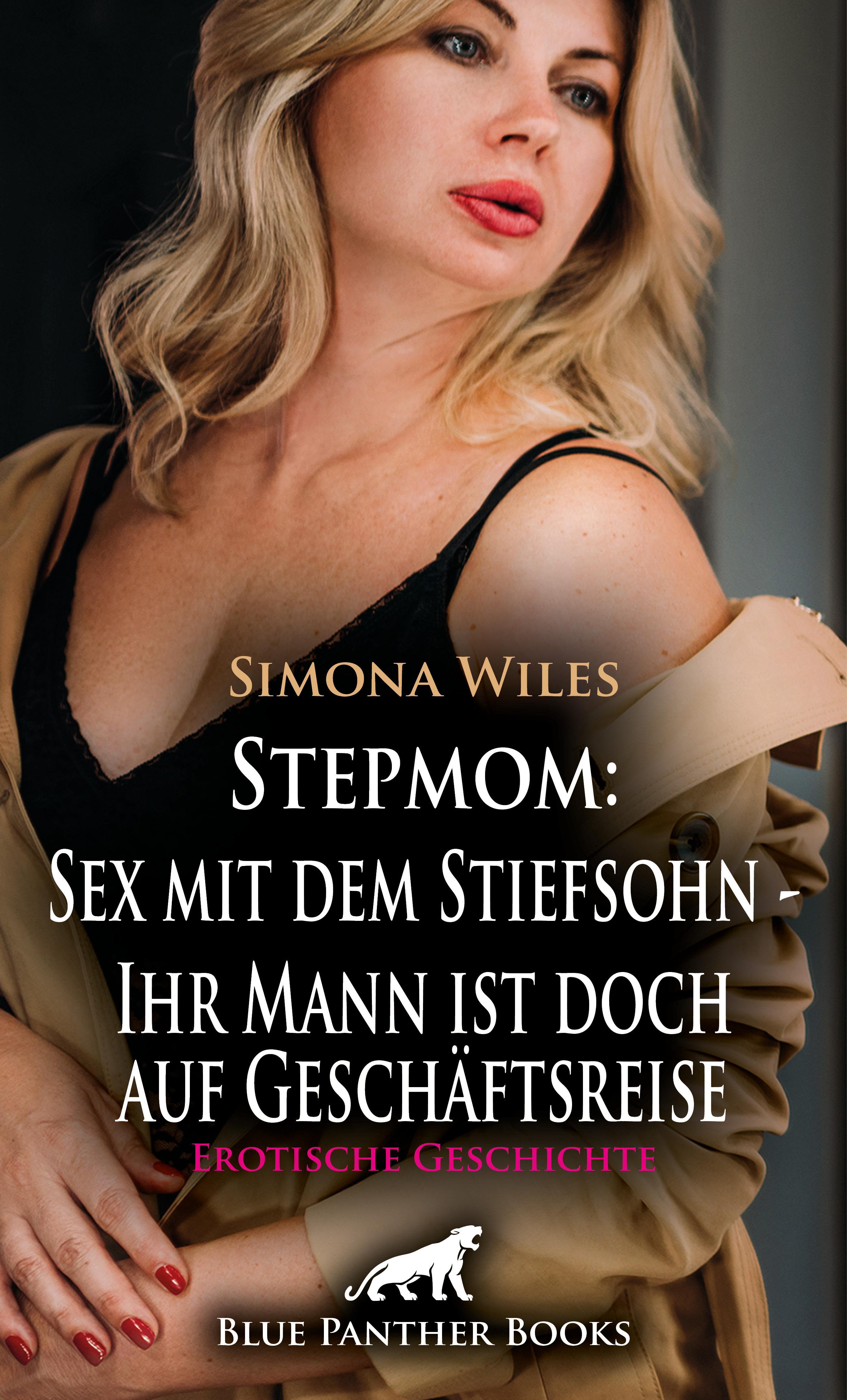 Stepmom: Sex mit dem Stiefsohn - Ihr Mann ist doch auf Geschäftsreise | Erotische Geschichte