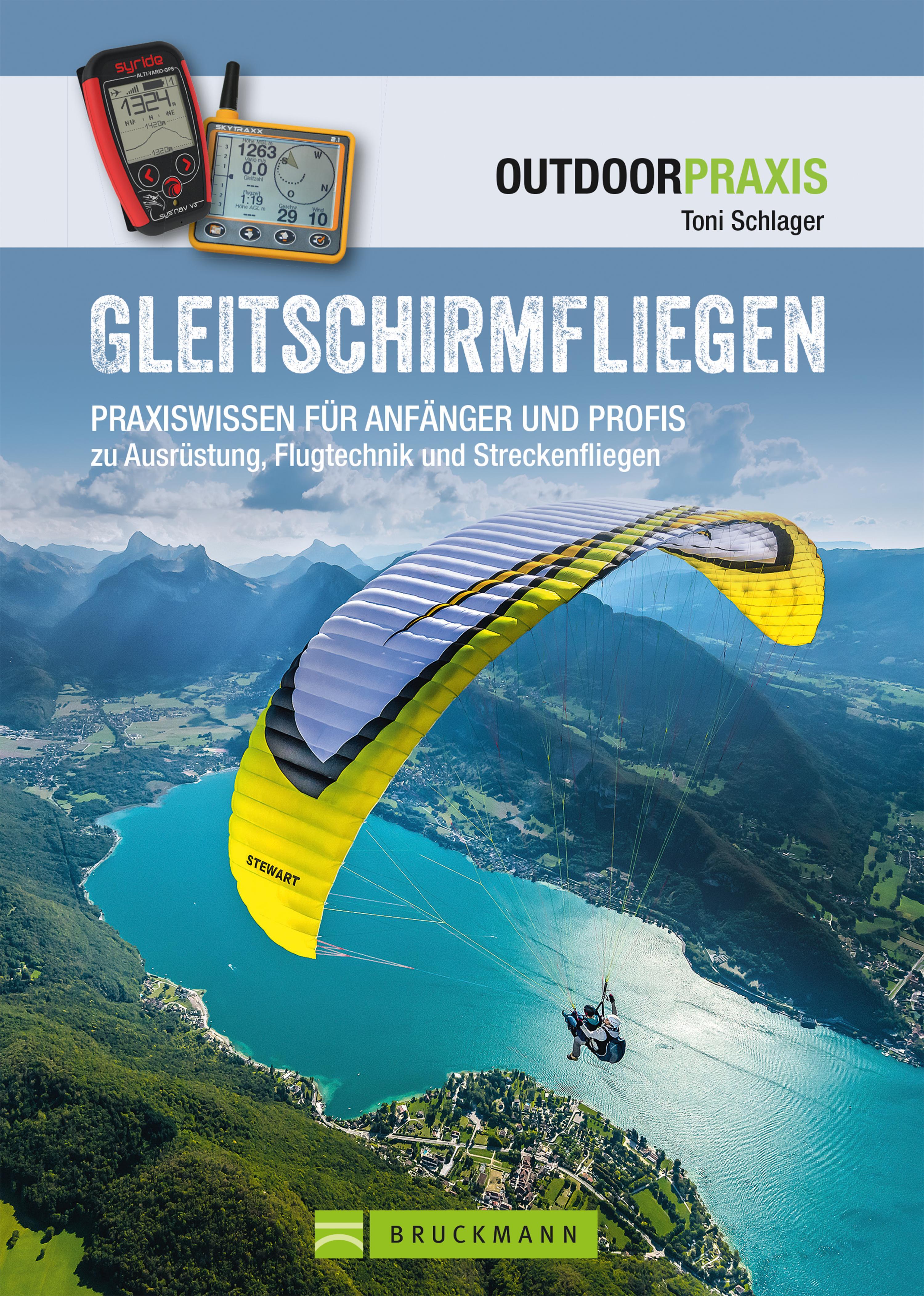 Gleitschirmfliegen: Praxiswissen für Anfänger & Profis zu Ausrüstung, Flugtechnik & Streckenfliegen.
