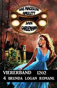 Das Magische Amulett Viererband 1202 - 4 Brenda Logan Romane