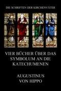 Vier Bücher über das Symbolum an die Katechumenen