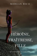 Héroïne, Traîtresse, Fille