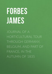 Journal of a Horticultural Tour through Germany, Belgium, and part of France, in the Autumn of 1835