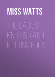 The Ladies\' Knitting and Netting Book