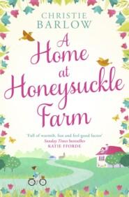 A Home at Honeysuckle Farm: A gorgeous and heartwarming summer read