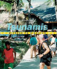 Witness to Disaster: Tsunamis