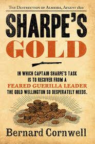 Sharpe's Gold: The Destruction of Almeida, August 1810