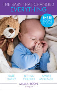 The Baby That Changed Everything: A Baby to Heal Their Hearts \/ The Baby That Changed Her Life \/ The Surgeon\'s Baby Secret