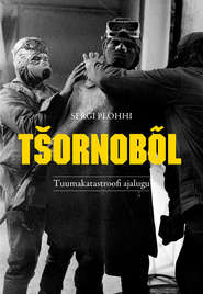Tšornobõl: Tuumakatastroofi ajalugu
