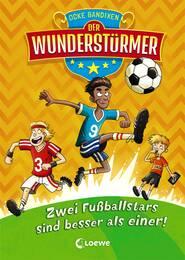 Der Wunderstürmer (Band 2) – Zwei Fußballstars sind besser als einer!