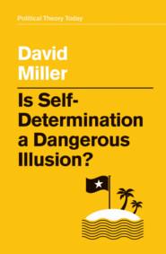 Is Self-Determination a Dangerous Illusion?