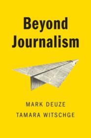 Beyond Journalism