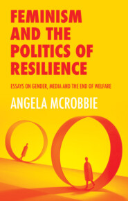 Feminism and the Politics of \'Resilience\'