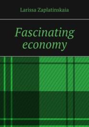 Fascinating economy