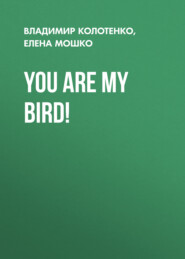 You are my bird!