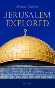 Jerusalem Explored (Vol. 1&2)