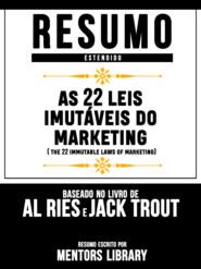 Resumo Estendido: As 22 Leis Imutáveis Do Marketing (The 22 Immutable Laws Of Marketing) - Baseado No Livro De Al Ries E Jack Trout
