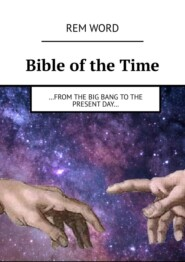 Bible oftheTime. …from the Big Bang tothe presentday…
