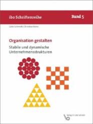 Organisation gestalten – Stabile und dynamische Unternehmensstrukturen
