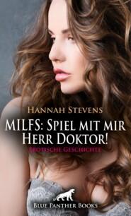 MILFS: Spiel mit mir Herr Doktor! Erotische Geschichte