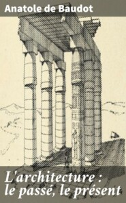 L\'architecture : le passé, le présent