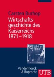 Wirtschaftsgeschichte des Kaiserreichs 1871-1918