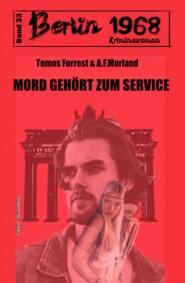 Mord gehört zum Service Berlin 1968 Kriminalroman Band 33