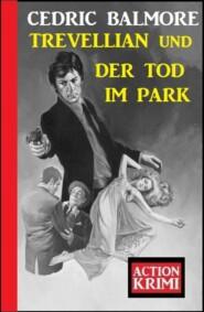 Trevellian und der Tod im Park: Action Krimi