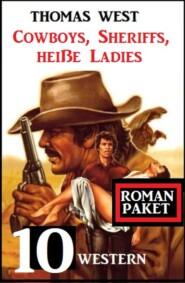 Cowboys, Sheriffs, heiße Ladies: 10 Western