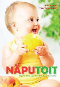 Näputoit. Õpeta oma laps head toitu armastama