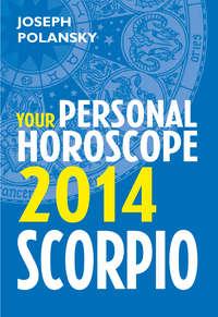 Scorpio 2014: Your Personal Horoscope