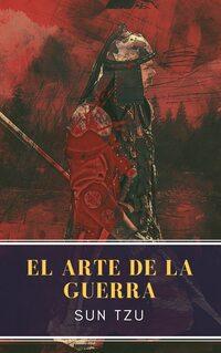 El arte de la Guerra: Clásicos de la literatura (MyBooks Classics)