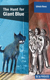 The Hunt for Giant Blue (Bo & Friends Book 2)