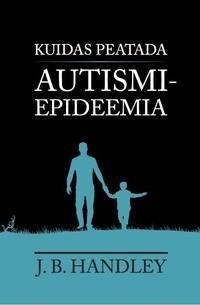 Kuidas peatada autismiepideemia