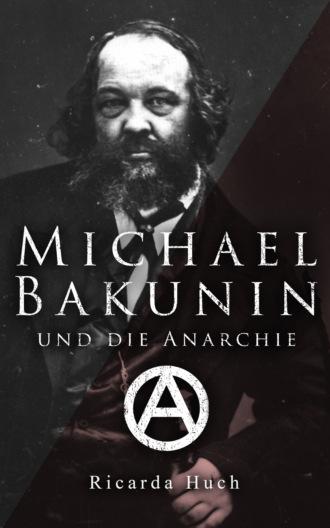 Michael Bakunin und die Anarchie