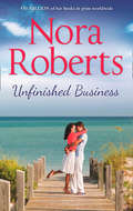 Unfinished Business: the classic story from the queen of romance that you won't be able to put down