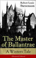 The Master of Ballantrae: A Winter\'s Tale (Illustrated Edition)