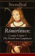 Römerinnen: Vanina Vanini + Die Fürstin von Campobasso