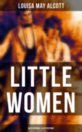 LITTLE WOMEN (With Original Illustrations)