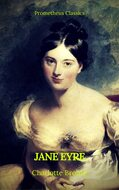 Jane Eyre (With PREFACE )(Best Navigation, Active TOC)(Prometheus Classics)